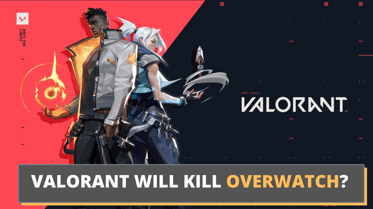 Valorant will kill overwatch?