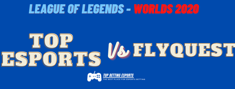 LOL Worlds prediction 2020 TOP ESPORTS  vs FLYQUEST