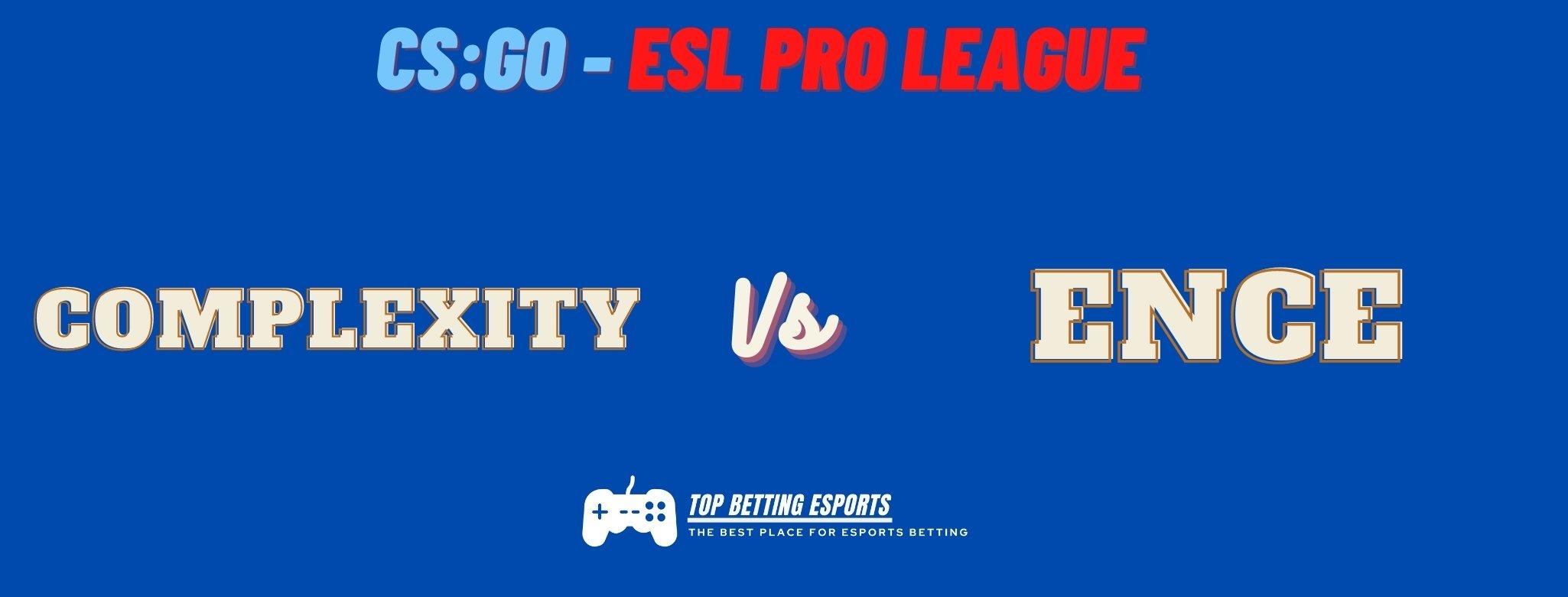 Esports betting tips: ESL Pro League EU prediction COMPLEXITY vs ENCE