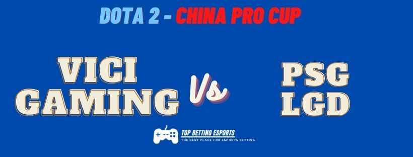 DOTA 2 – CHINA PRO CUP PREDICTION VICI GAMING VS PSG.LGD
