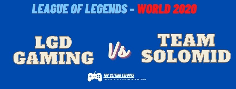eSports Betting tips LGD Gaming vs Team SoloMid LOL worlds