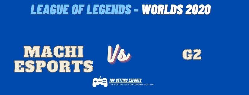 Esports Betting Tips – G2 Esports vs Machi Esports Lol worlds 2020
