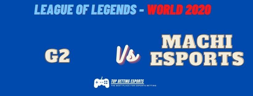 eSports Betting tips G2 vs Machi eSports Lol World 2020