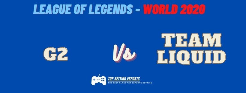 eSports Betting tips G2 vs TEAM LIQUID LOL worlds