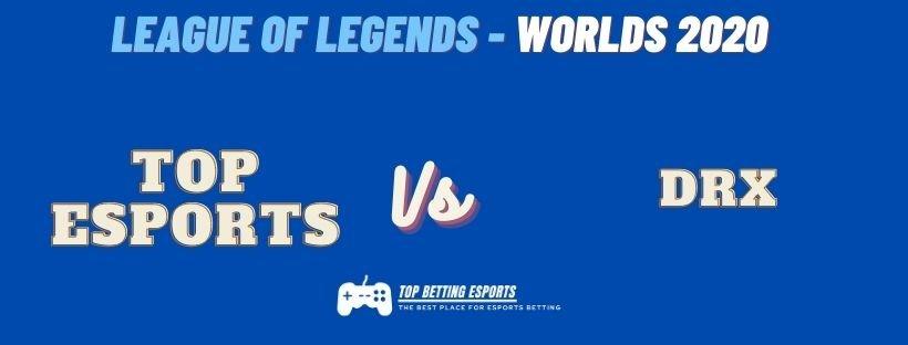 eSports Betting tips Top Esports vs DRX