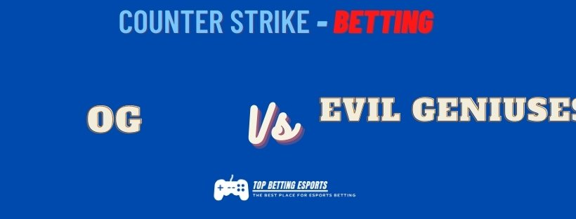 Counter Strike Betting tips Evil Geniuses vs OG