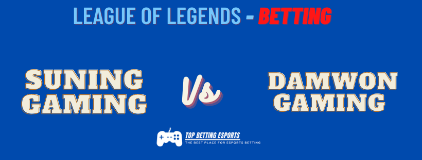Esports Betting Tips Suning Gaming vs DAMWON Gaming prediction