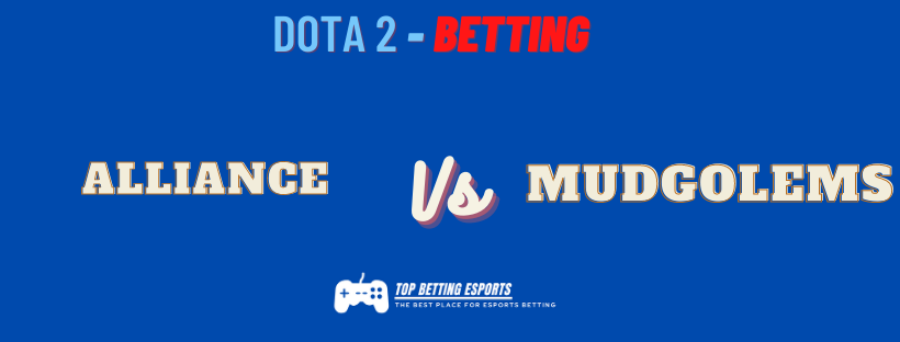 Dota 2 Betting tips Alliance vs mudgolems