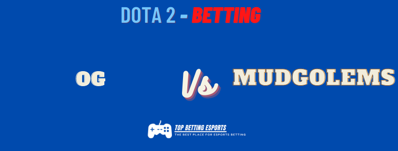 Dota 2 Betting tips OG vs mudgolems Prediction