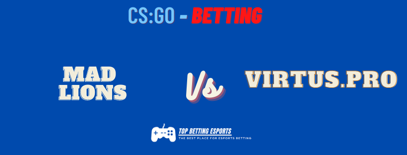 CS:Go Betting Tips MAD Lions vs Virtus.Pro Prediction