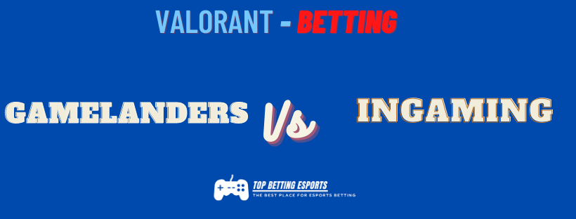 Valorant Betting Gamelanders vs INGAMING