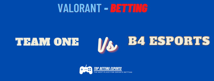 Valorant Betting Team oNe vs B4 Esports prediction