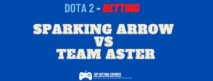 Dota 2 Betting tips Sparking Arrow Gaming vs Team Aster