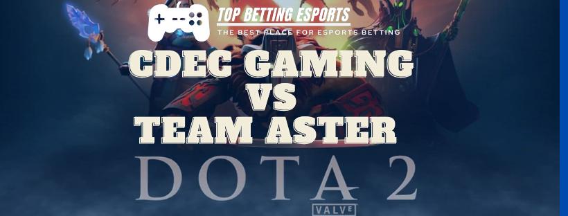 Dota 2 Betting tips CDEC Gaming vs Team Aster