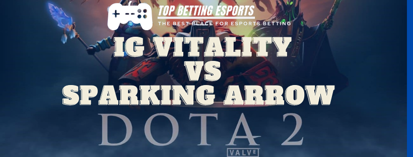 Dota 2 Betting tips IG Vitality vs Sparking Arrow Gaming
