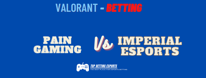 Valorant Betting tips paiN Gaming vs Imperial Esports