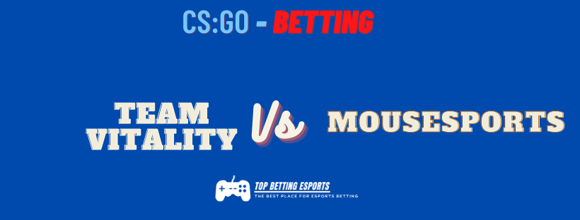 CS:GO Betting tips Team Vitality vs mousesports