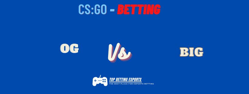 CS:GO Betting Tip OG vs BIG