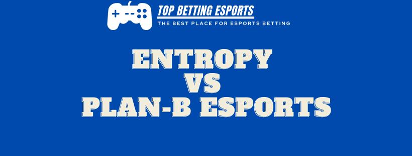 CS:GO Betting tips Entropy vs Plan-B eSports