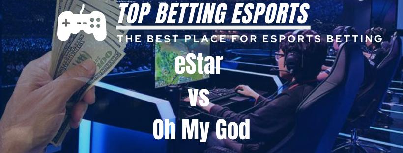 LOL betting tips eStar vs Oh My God