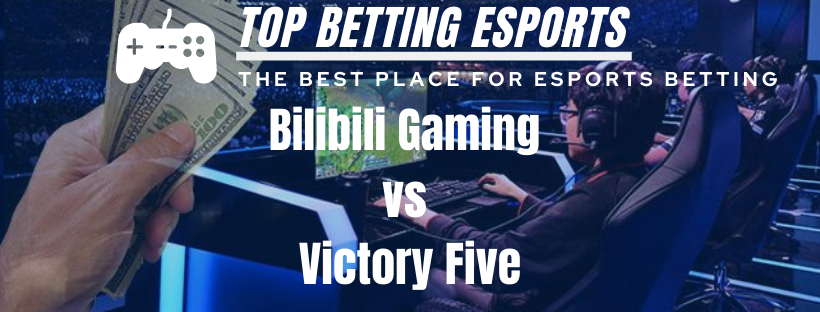 LOL Betting tips Bilibili Gaming vs Victory Five