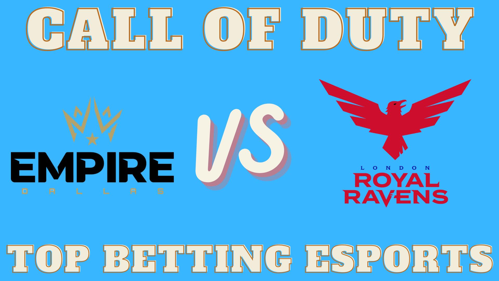 COD Dallas Empire vs London Royal Ravens Betting Prediction