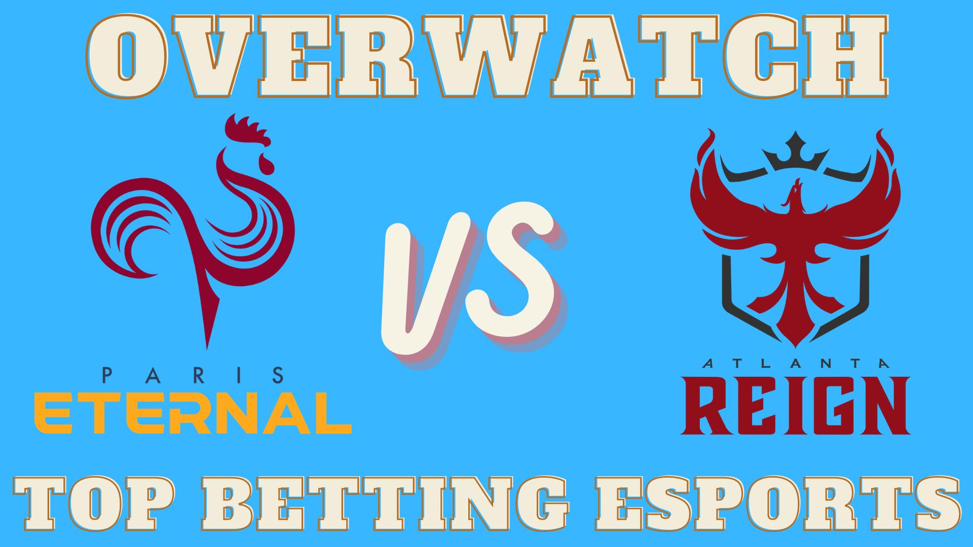 Overwatch Betting tips Paris Eternal vs Atlanta Reign