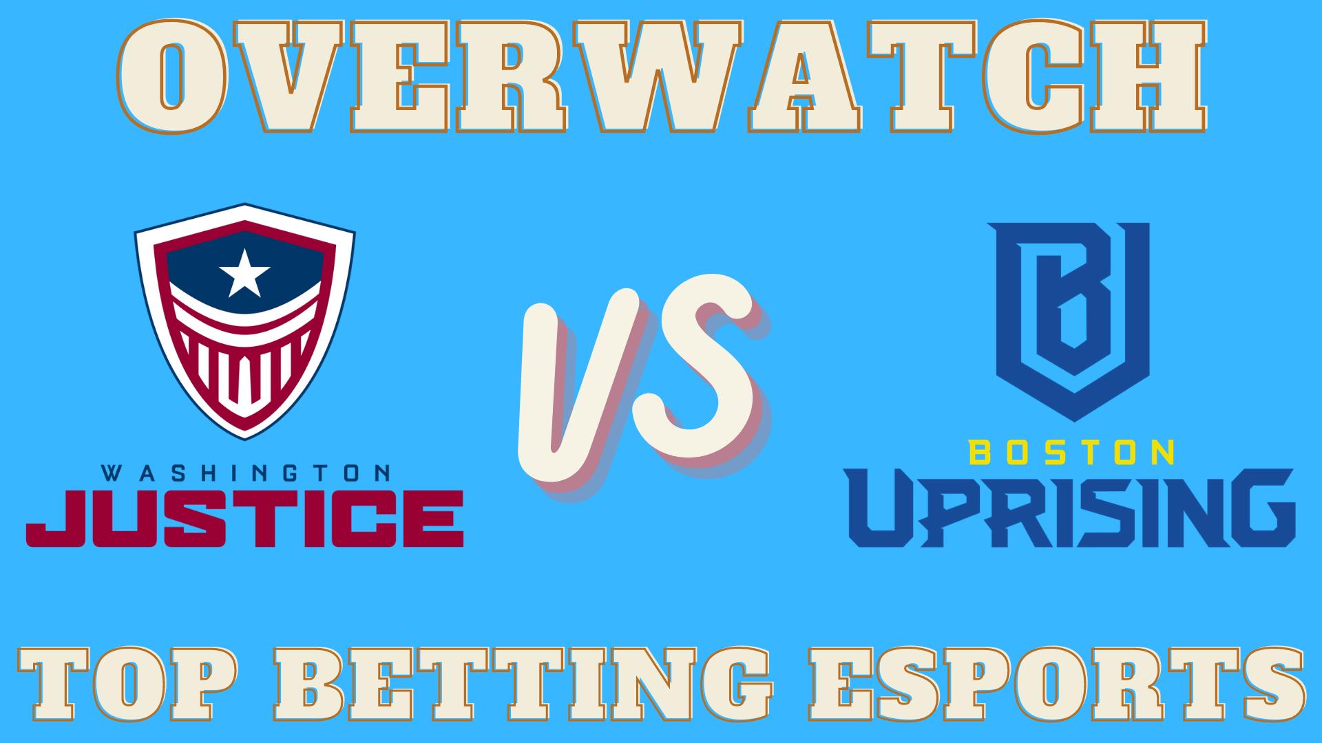 Overwatch Betting tips Washington Justice vs Boston Uprising