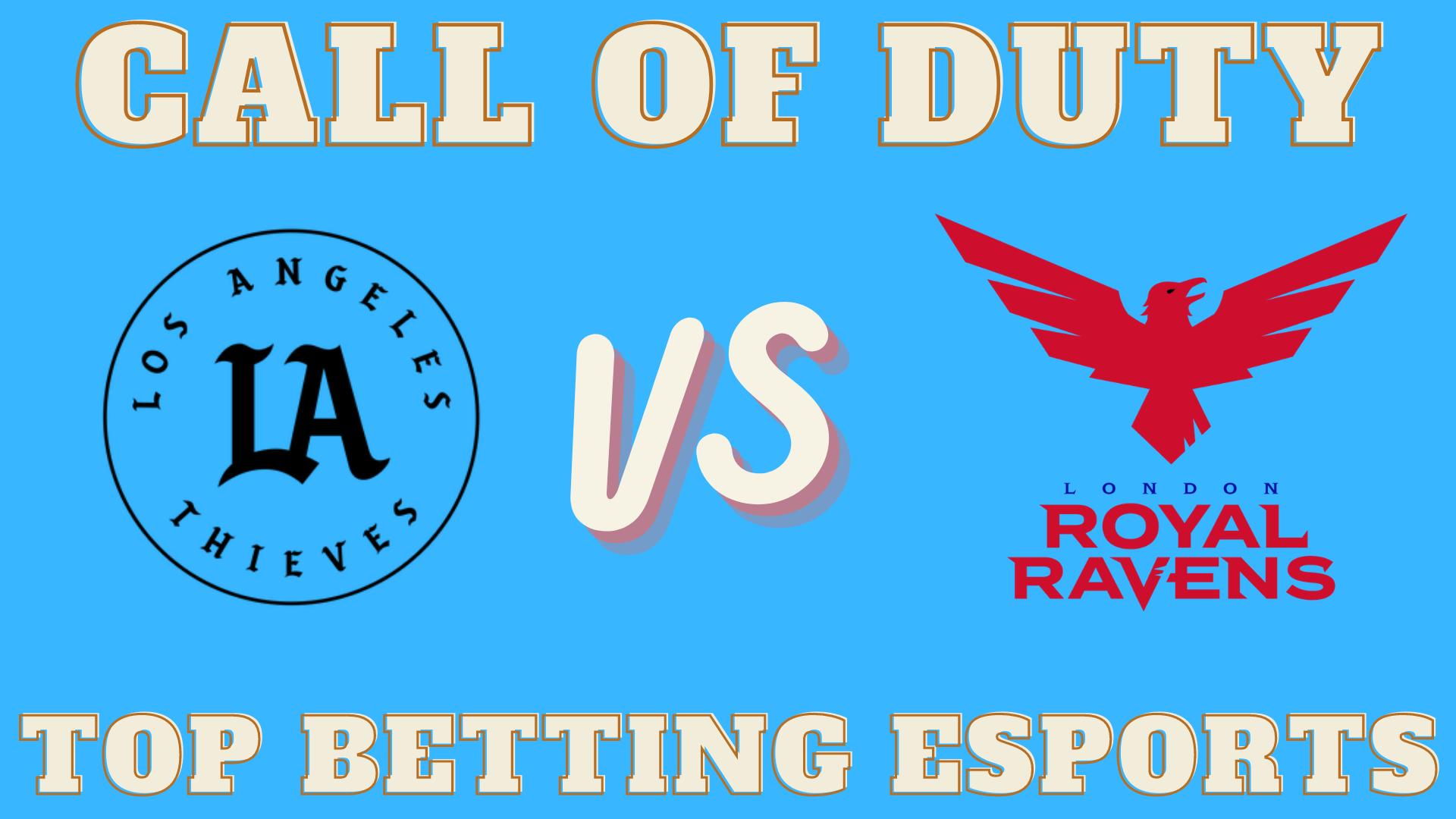 COD Los Angeles Thieves vs London Royal Ravens Betting prediction