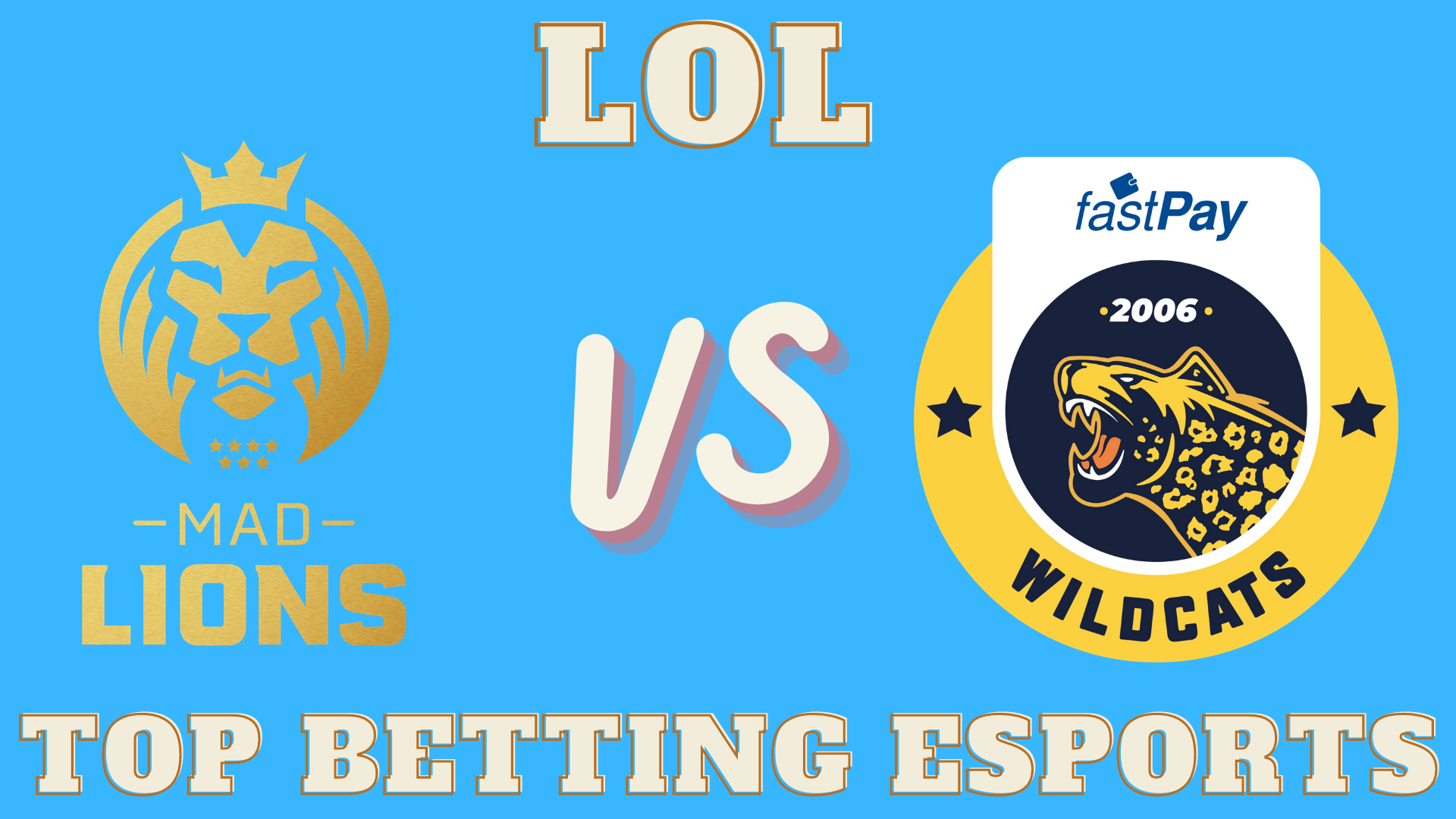 MSI Invitational MAD Lions vs FastPay Wildcats betting prediction