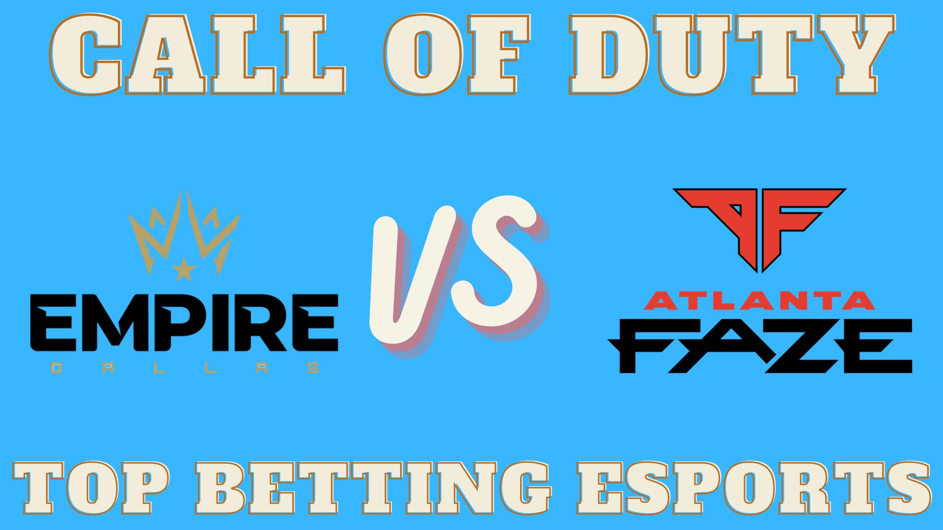 COD Atlanta FaZe VS Dallas Empire betting prediction