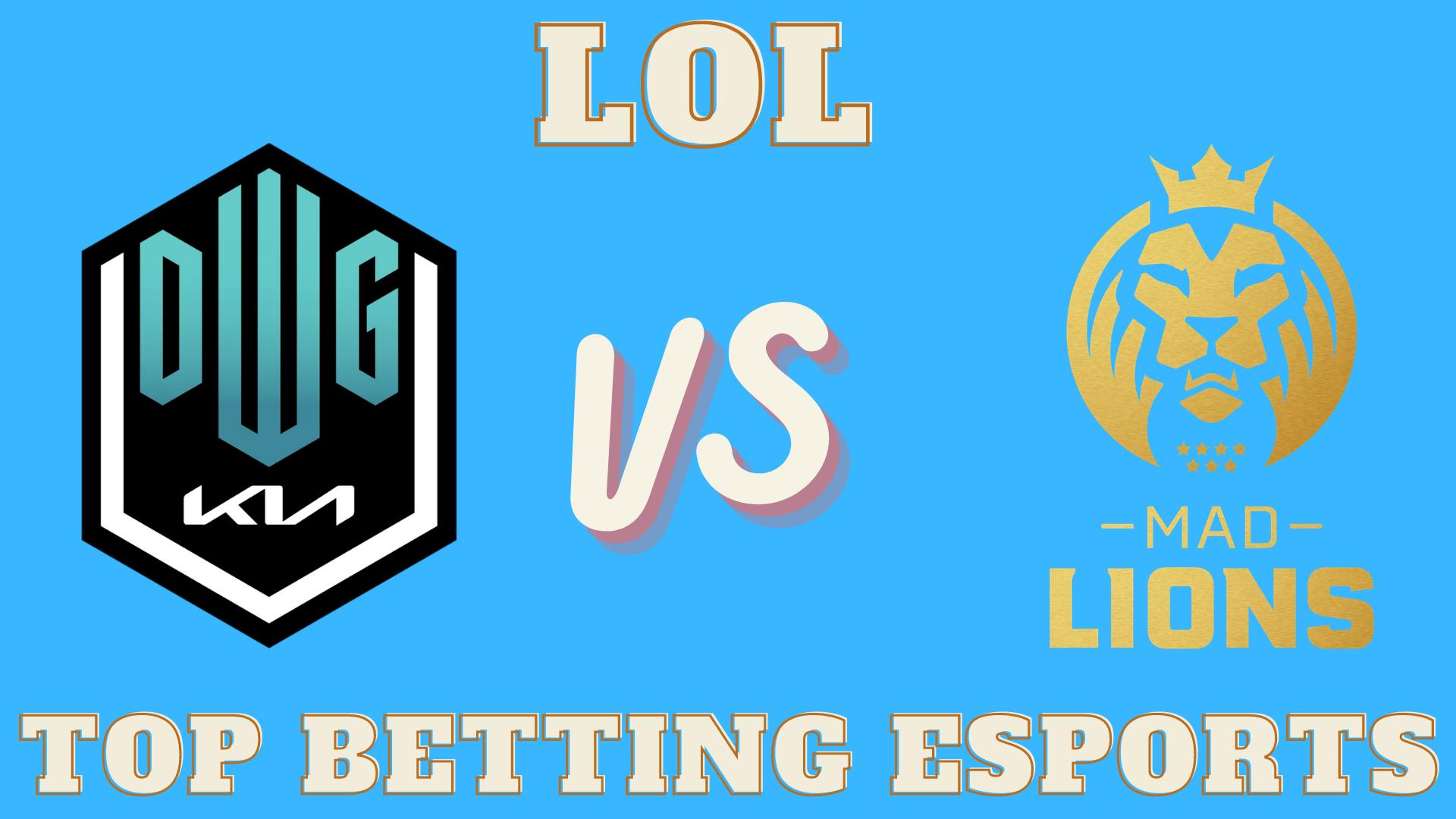 LOL Betting DWG KIA vs MAD Lions Prediction