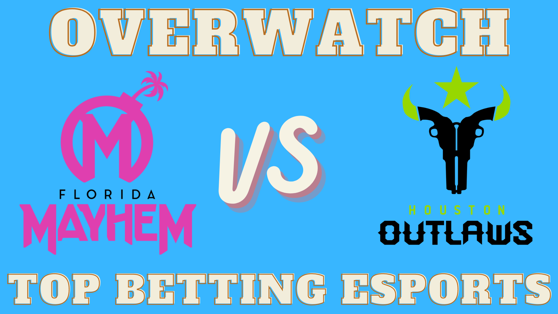 Overwatch Betting tips Florida Mayhem vs Houston Outlaws