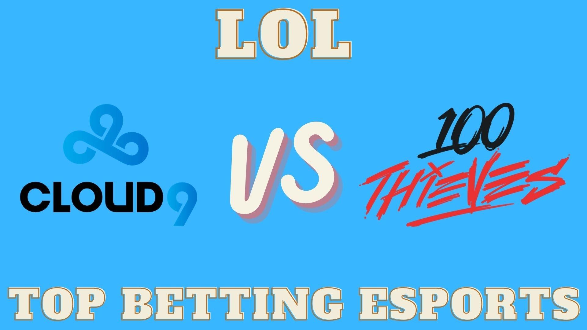Cloud9 vs 100 Thieves Betting prediction
