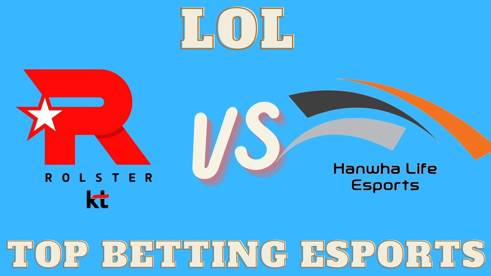 League of Legends Prediction Kt Rolster vs Hanwha Life Esports