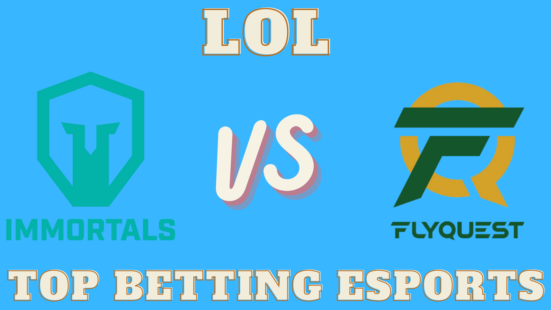 LOl prediction Immortals vs FlyQuest