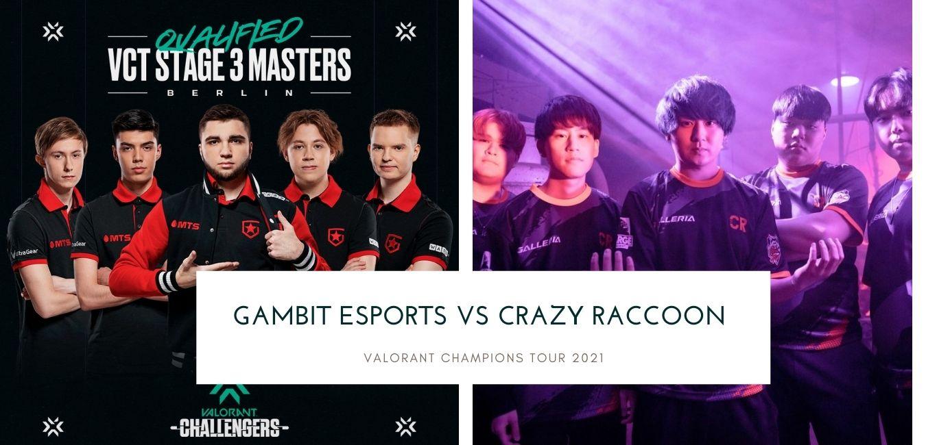 Valorant Master Gambit Esports vs Crazy Raccoon