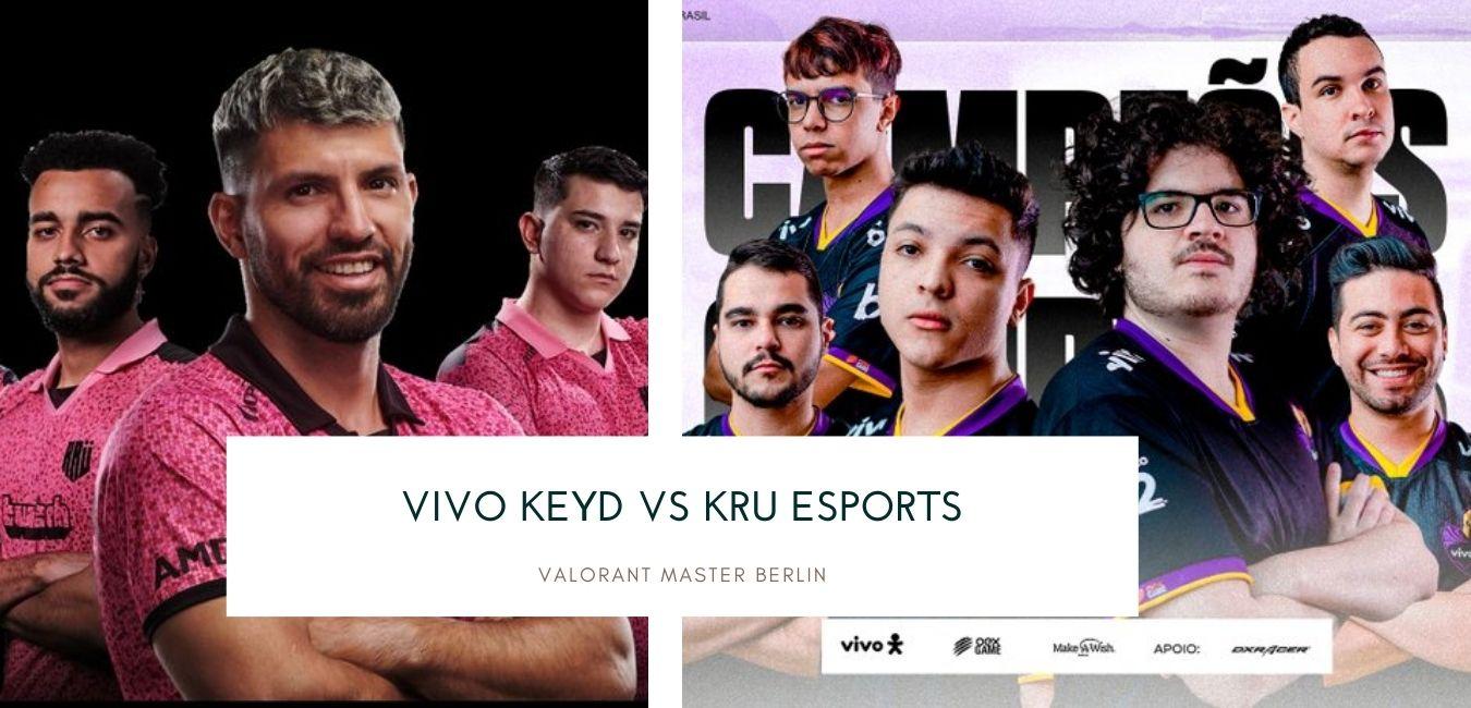 Valorant Master Vivo Keyd vs KRU eSports