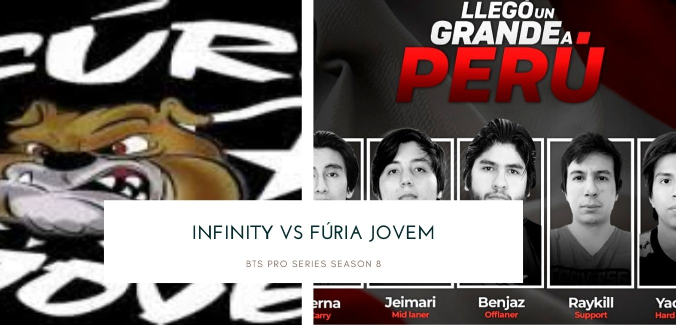 BTS Pro Series Season 8 Infinity vs Fúria Jovem