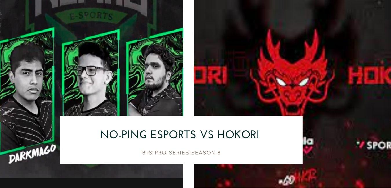 BTS Pro Series Season 8 No-Ping Esports vs Hokori