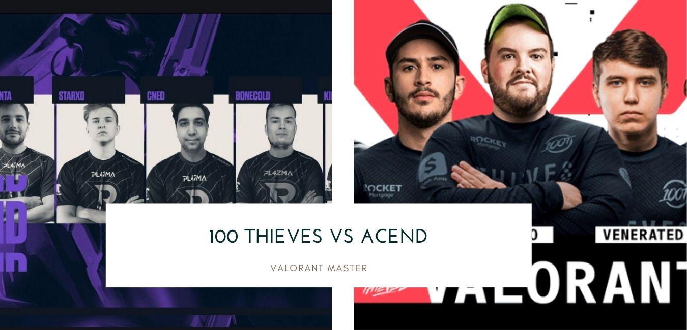 Valorant Master 100 Thieves vs ACEND