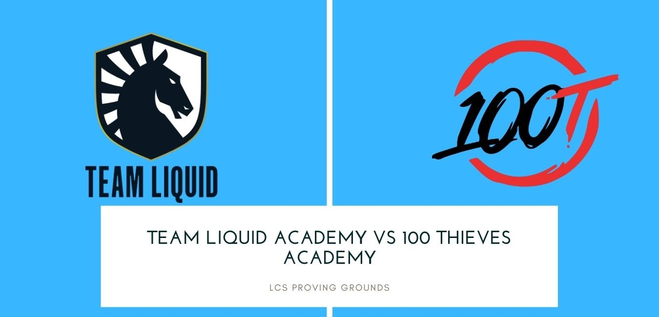 LCS Proving Grounds Team Liquid Academy vs 100 Thieves Academy