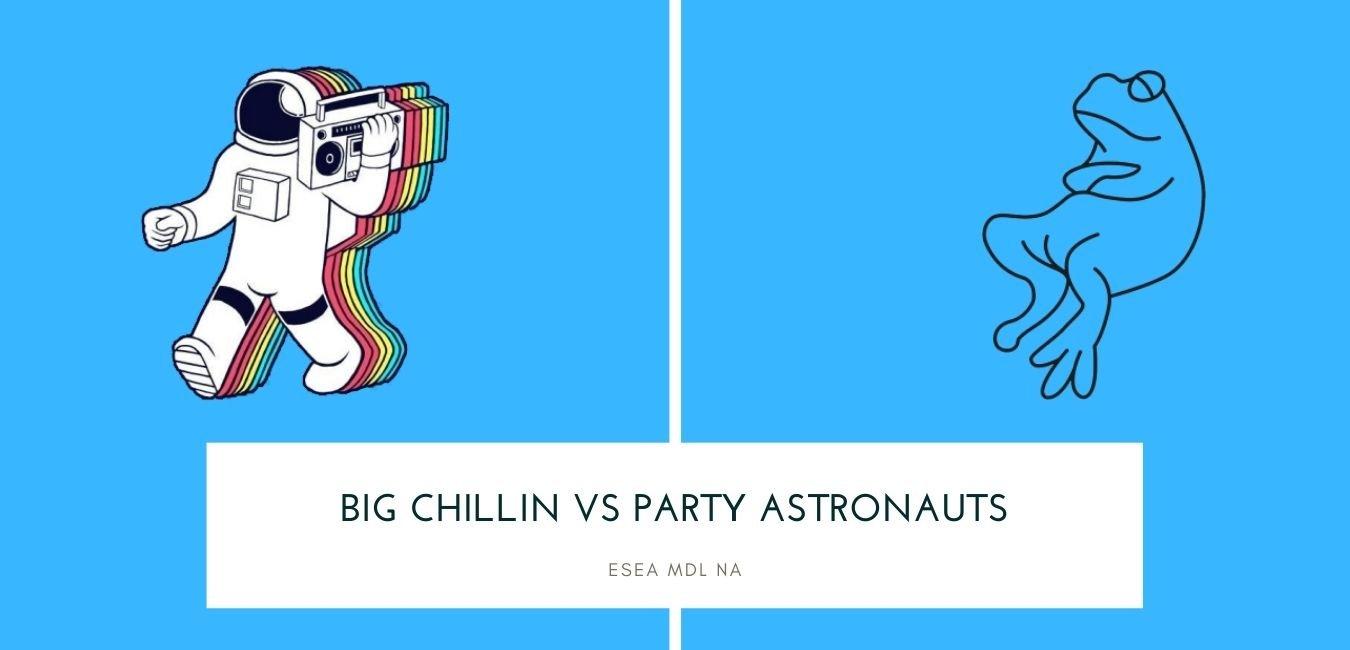 CS:GO Betting Big Chillin vs Party Astronauts