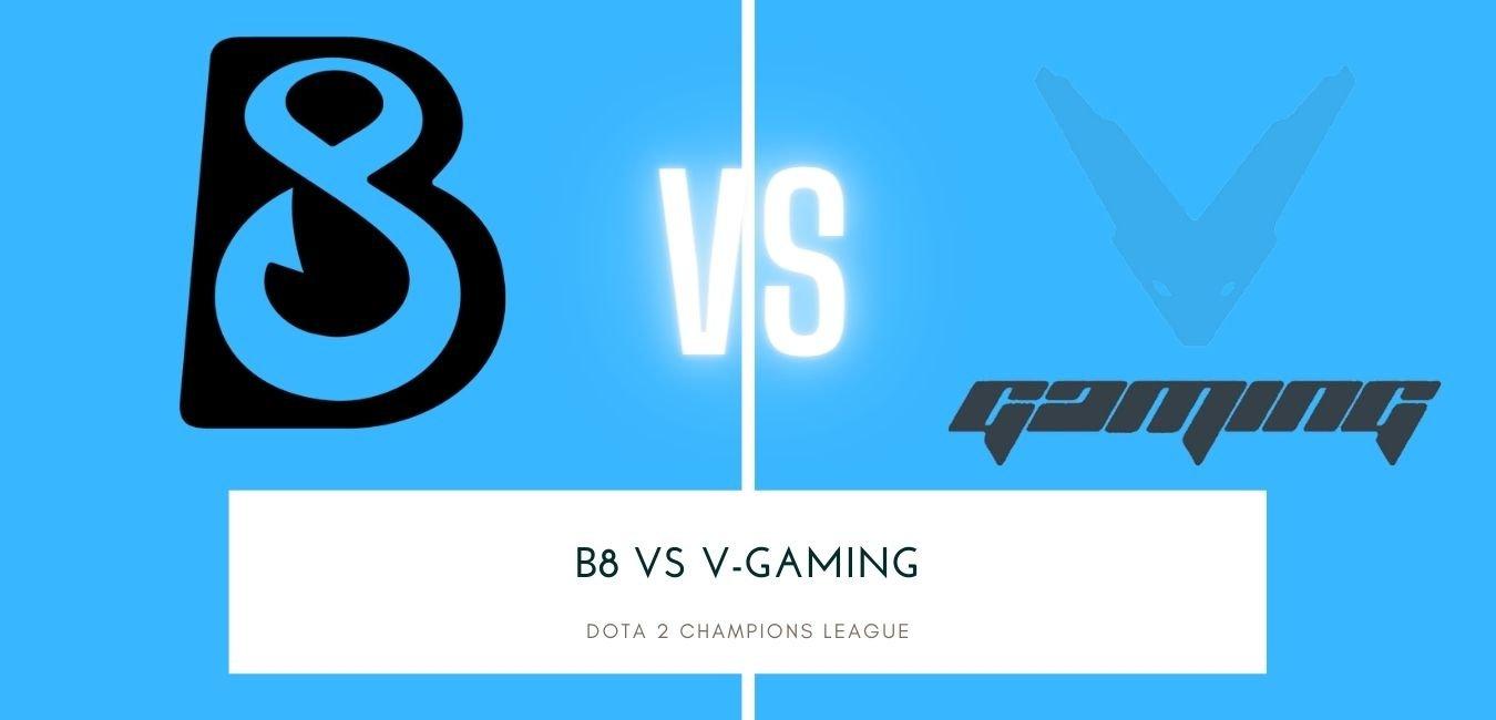 Dota 2 Betting B8 vs V-Gaming