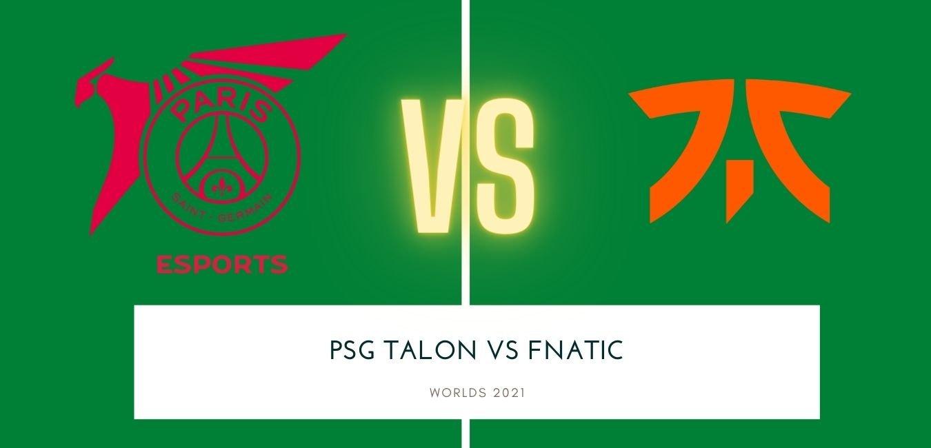 Worlds 2021 PSG Talon vs Fnatic