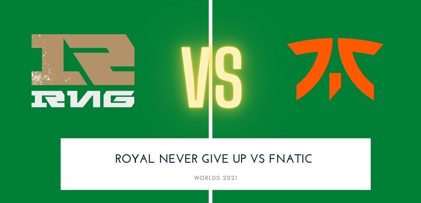 Worlds 2021 Royal Never Give Up vs Fnatic