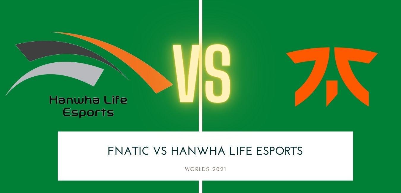 Worlds 2021 Fnatic vs Hanwha Life Esports