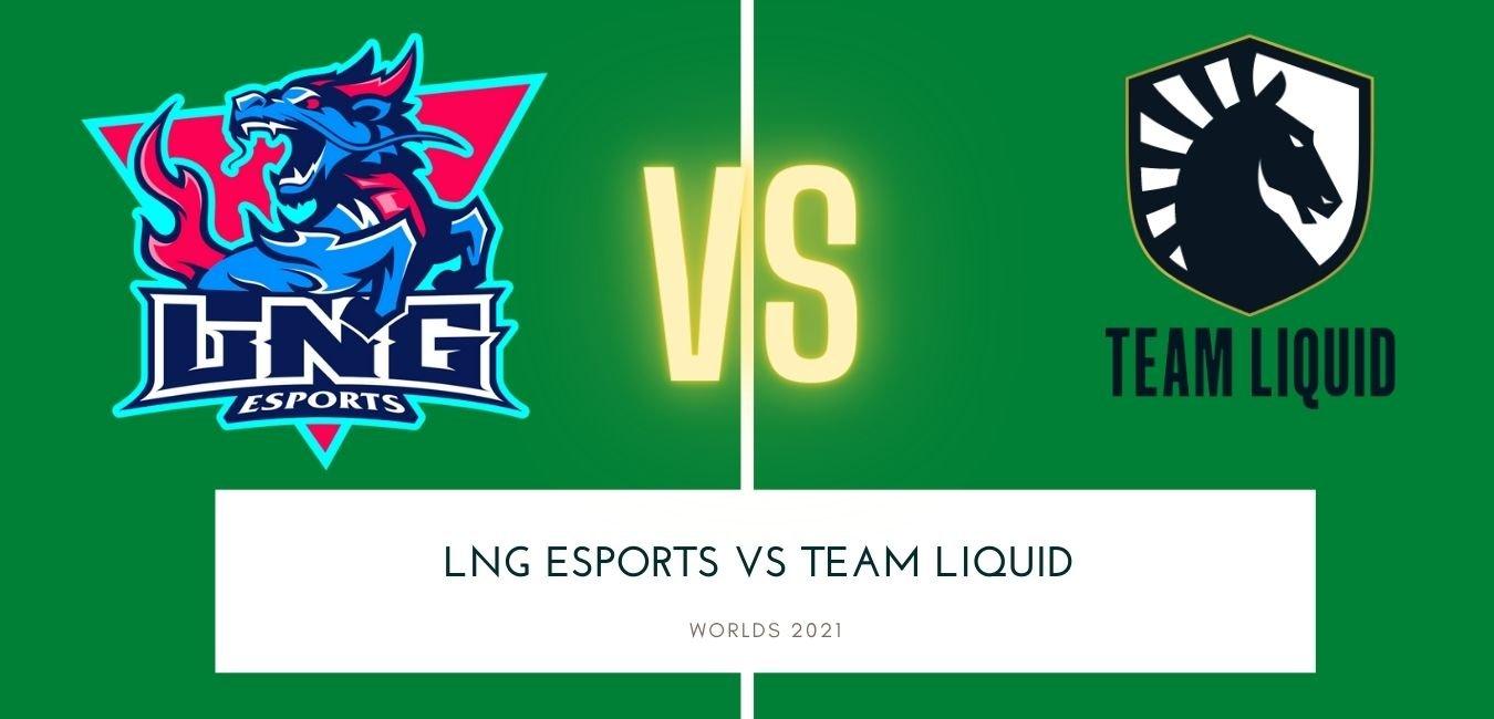 Worlds 2021 LNG Esports vs Team Liquid