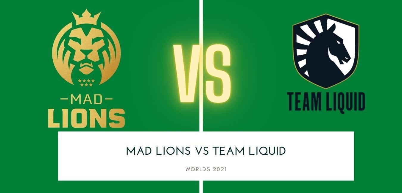 Worlds 2021 MAD Lions vs Team Liquid