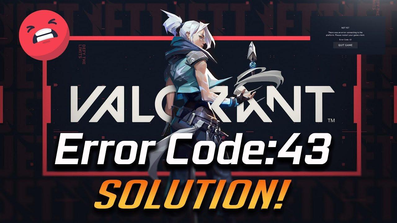 How to fix Valorant error code 43